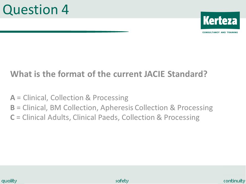 Question 4 What is the format of the current JACIE Standard.