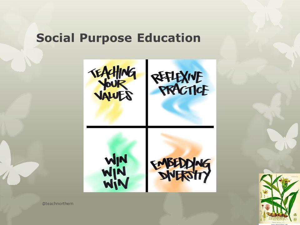 Social Purpose Education @teachnorthern