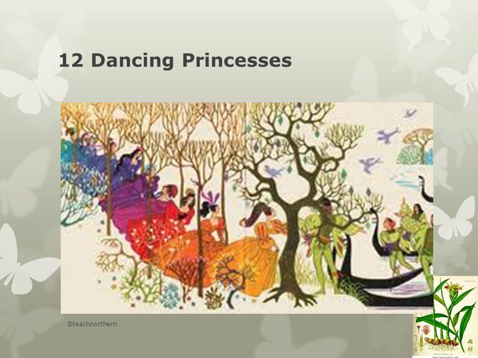 12 Dancing Princesses @teachnorthern