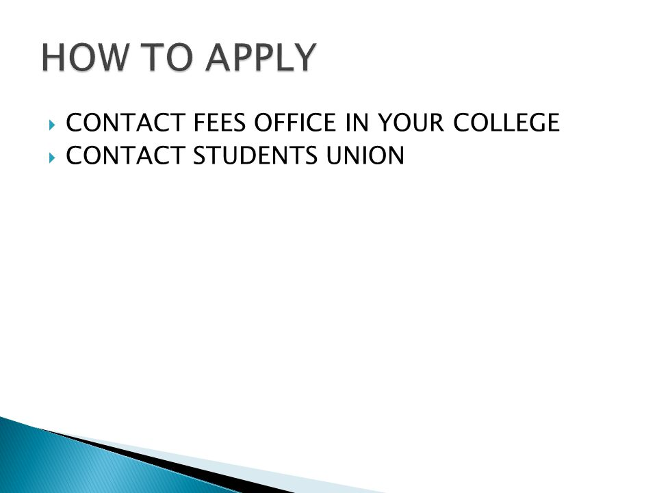  CONTACT FEES OFFICE IN YOUR COLLEGE  CONTACT STUDENTS UNION