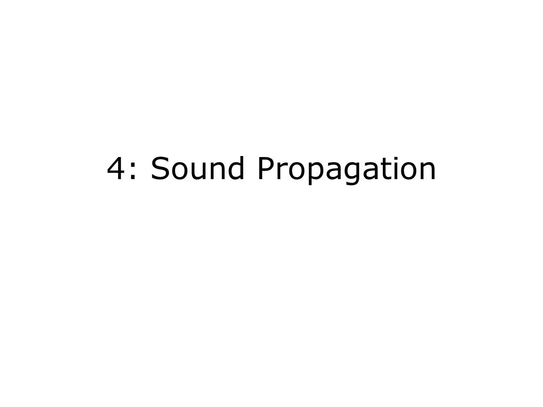 4: Sound Propagation
