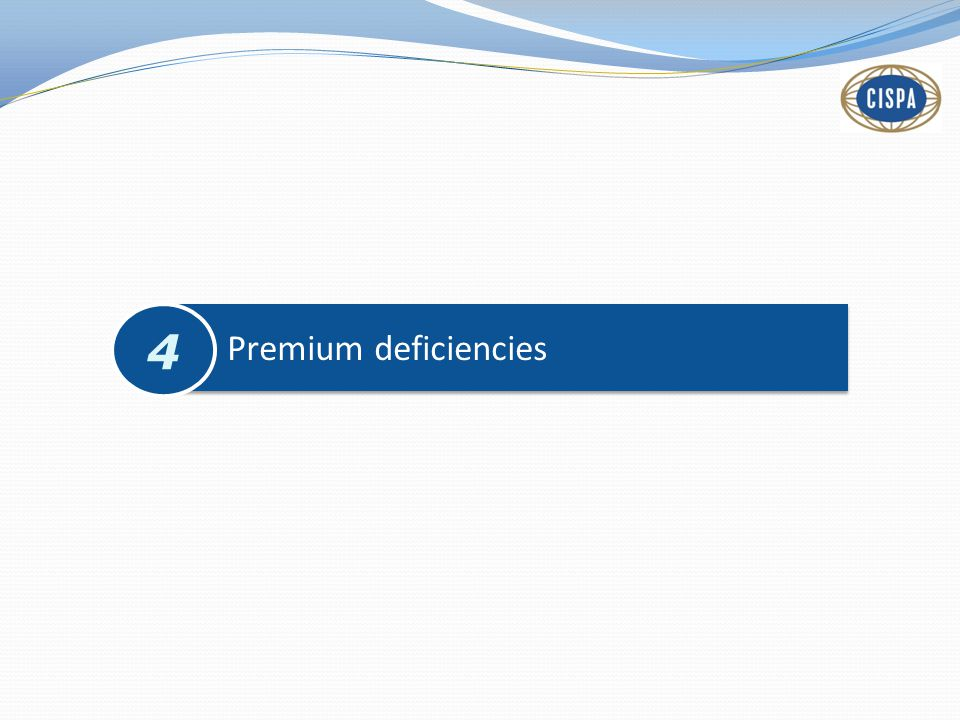 Premium deficiencies 4