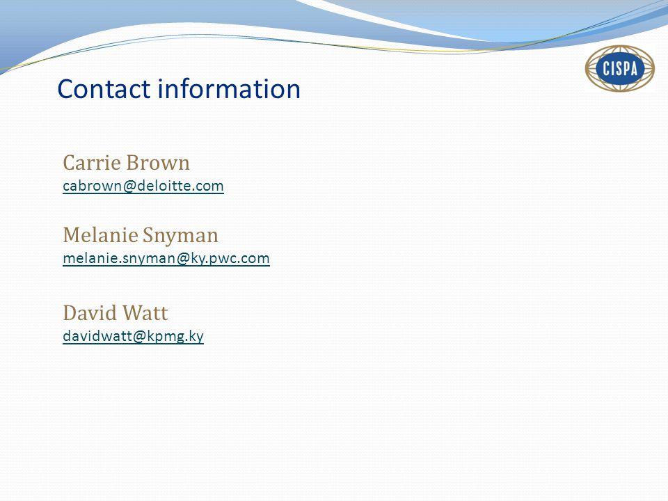 Contact information Carrie Brown cabrown@deloitte.com David Watt davidwatt@kpmg.ky Melanie Snyman melanie.snyman@ky.pwc.com