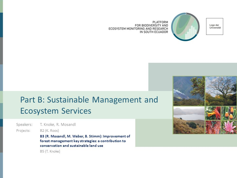 Part B: Sustainable Management and Ecosystem Services Speakers:T.