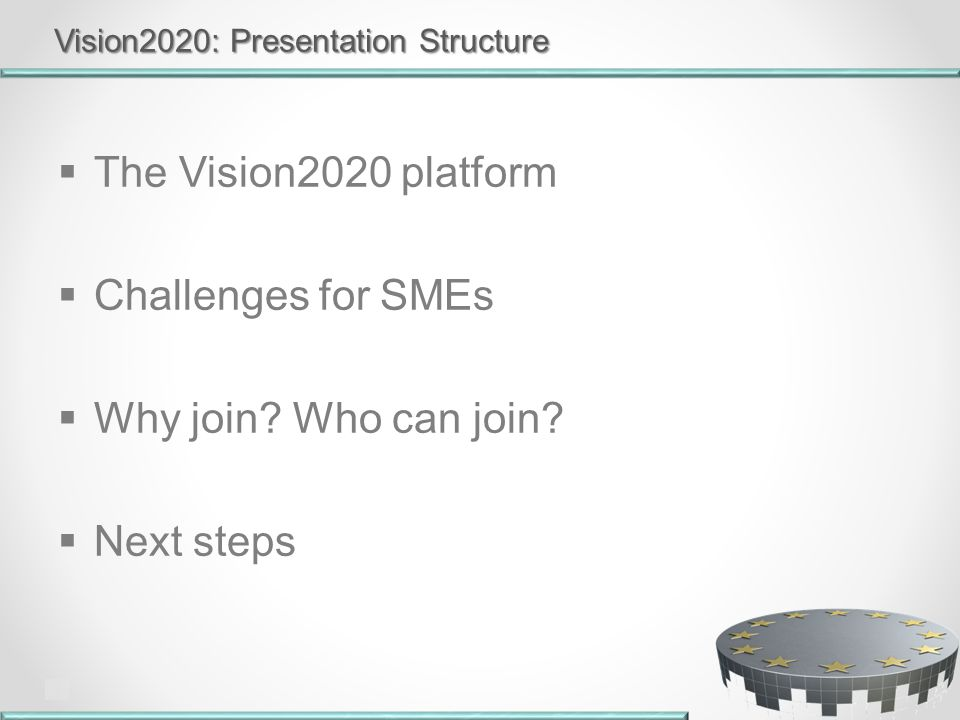  The Vision2020 platform  Challenges for SMEs  Why join.