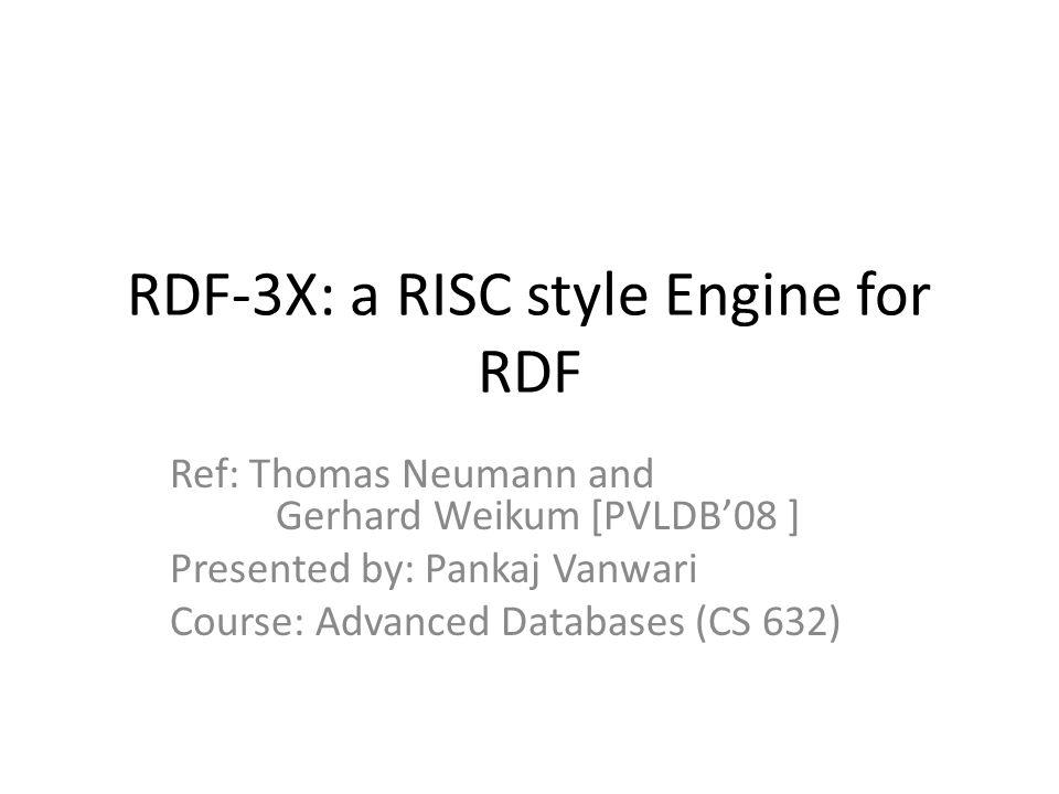 Motivation RDF(Resource Description Framework ) is schema-free structured information.