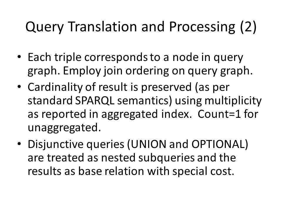 Query Translation and Processing (2) Each triple corresponds to a node in query graph.