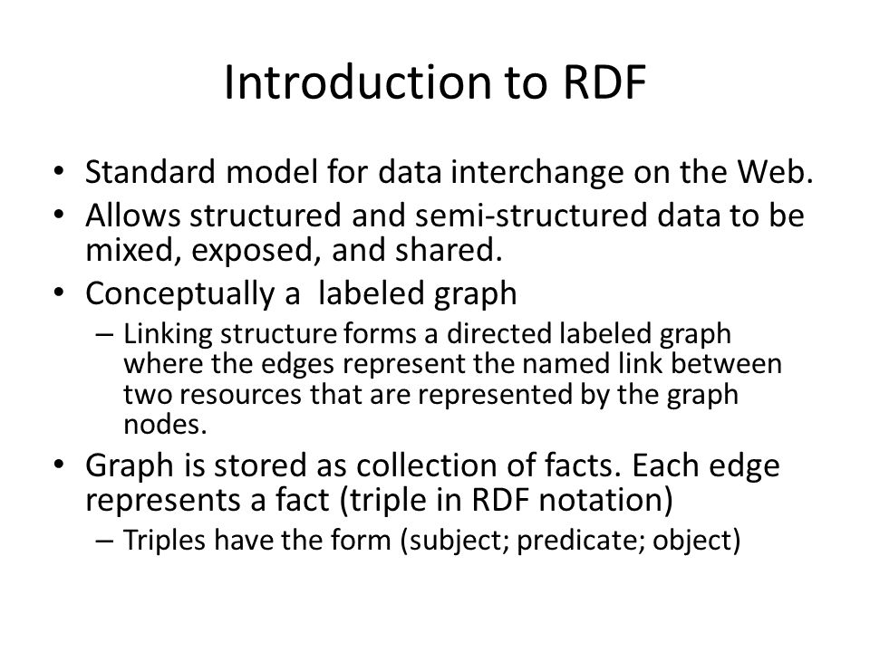 Introduction to RDF Standard model for data interchange on the Web.