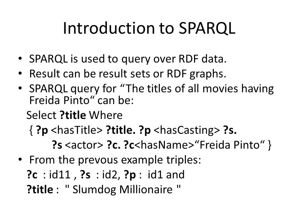 Evaluation – Barton Data Set [VLDB07] sample query (Q5) select ?a ?c where { ?a.