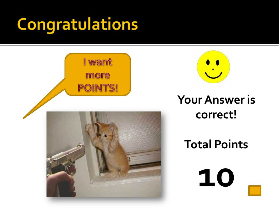 Your Answer is correct! Total Points 10