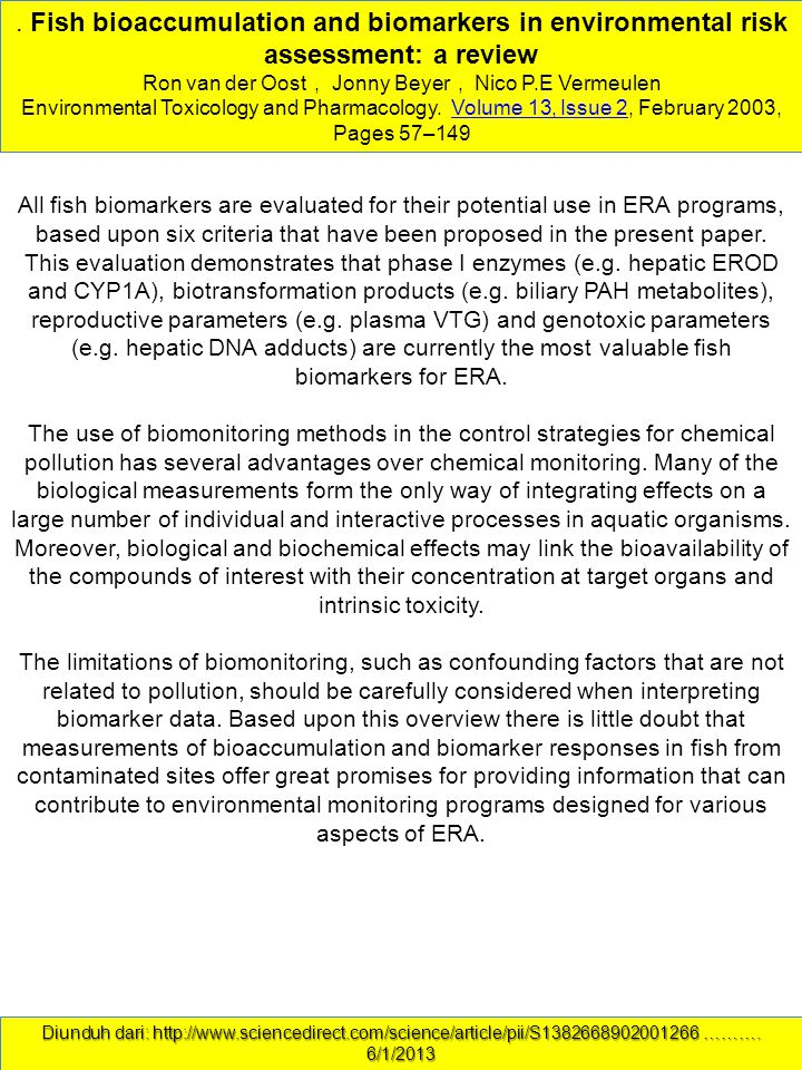 Fish bioaccumulation and biomarkers in environmental risk assessment: a review Ron van der Oost, Jonny Beyer, Nico P.E Vermeulen Environmental Toxicology and Pharmacology.