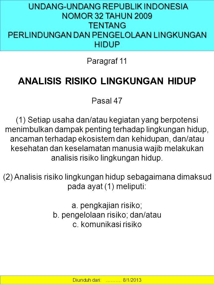 UNDANG-UNDANG REPUBLIK INDONESIA UNDANG-UNDANG REPUBLIK INDONESIA NOMOR 32 TAHUN 2009 TENTANG PERLINDUNGAN DAN PENGELOLAAN LINGKUNGAN HIDUP Paragraf 1