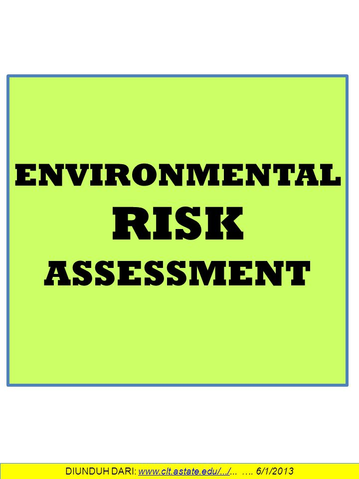 PENDAHULUAN Eventual goal of much environmental toxicology is ecological risk assessment (ERA) Developed as a management tool to aid in making environmental decisions (area of much uncertainty) Estimates risk of producing new product, releasing a pesticide or effluent into the environment, etc.