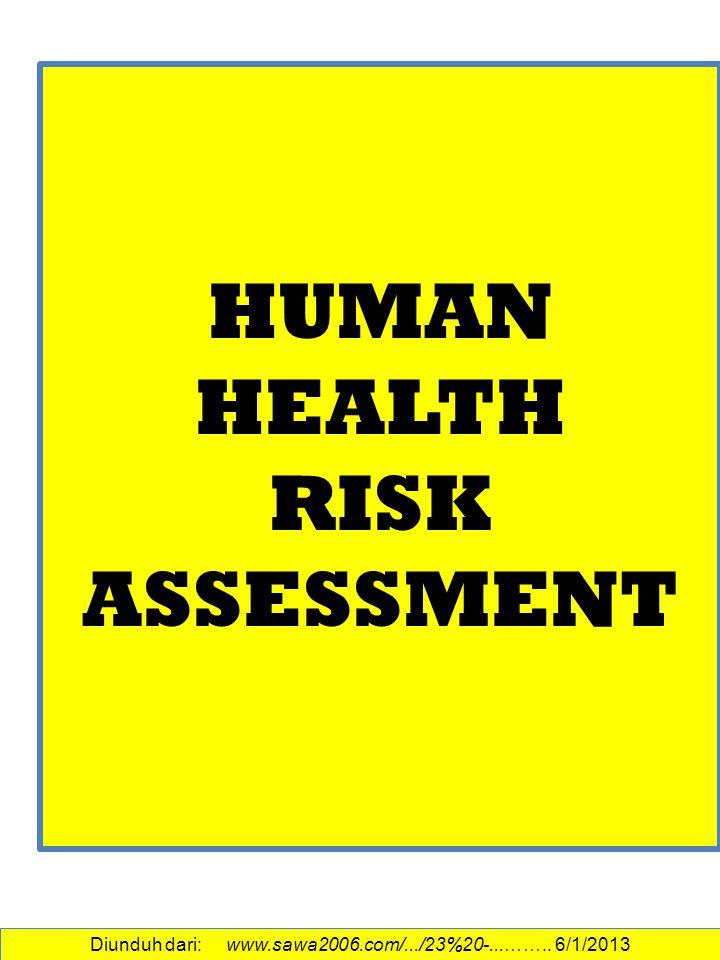 Diunduh dari: www.sawa2006.com/.../23%20-...…….. 6/1/2013 HUMAN HEALTH RISK ASSESSMENT