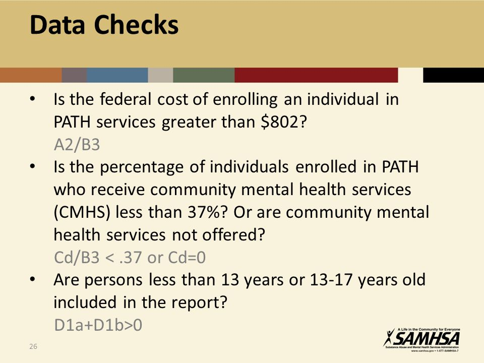 26 Is the federal cost of enrolling an individual in PATH services greater than $802.