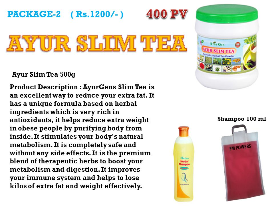 PACKAGE-2 ( Rs.1200/- ) Product Description : AyurGens Slim Tea is an excellent way to reduce your extra fat.