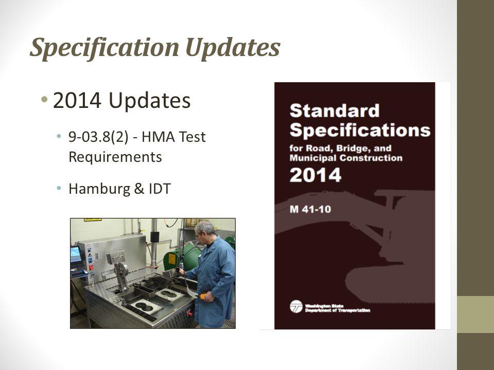2014 Updates 9-03.8(2) - HMA Test Requirements Hamburg & IDT Specification Updates