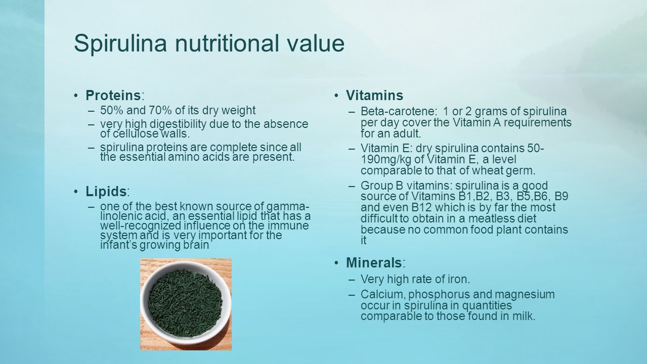Spirulina nutritional value Proteins: –50% and 70% of its dry weight –very high digestibility due to the absence of cellulose walls.