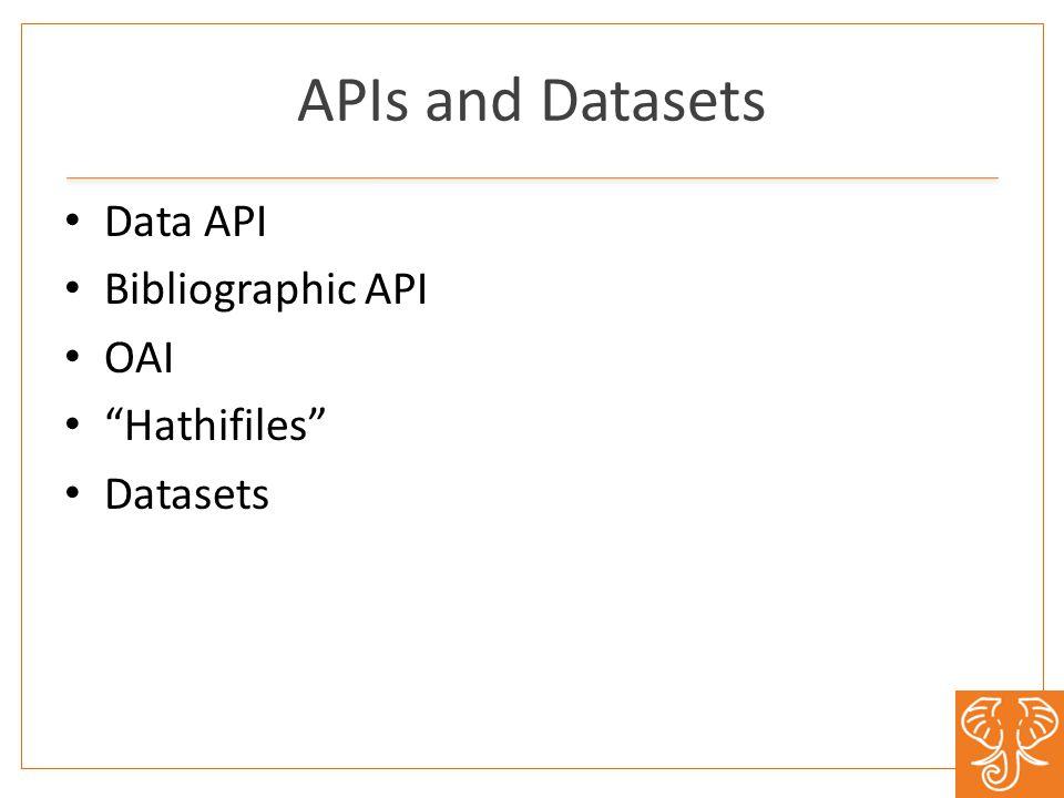 APIs and Datasets Data API Bibliographic API OAI Hathifiles Datasets