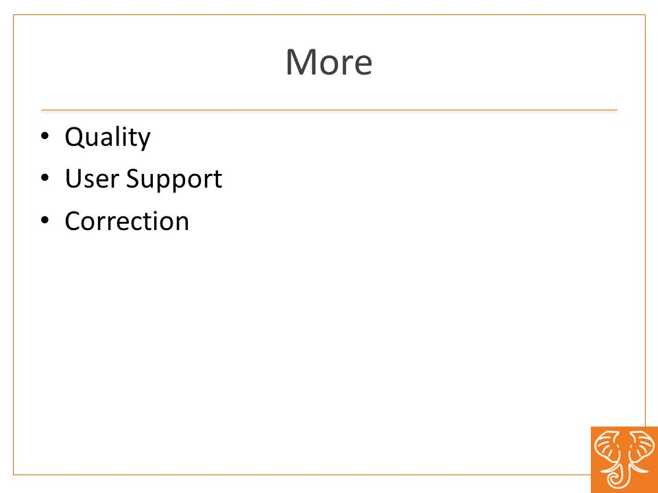 More Quality User Support Correction