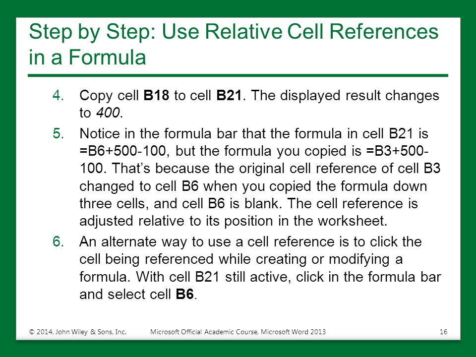 Step by Step: Use Relative Cell References in a Formula 4.Copy cell B18 to cell B21.