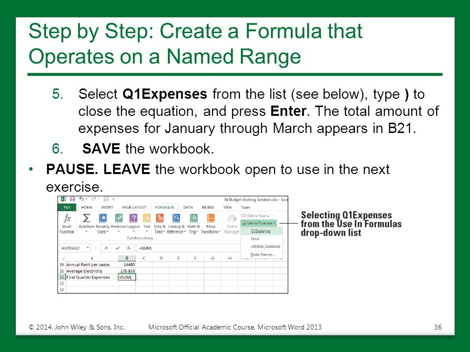Step by Step: Create a Formula that Operates on a Named Range 5.Select Q1Expenses from the list (see below), type ) to close the equation, and press Enter.