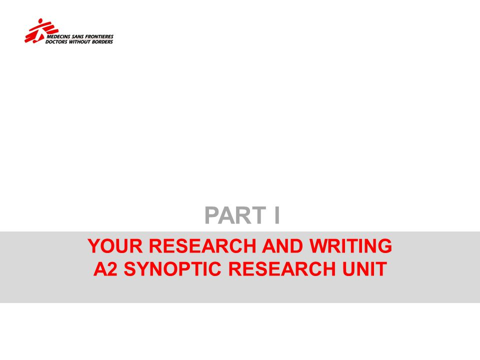 YOUR RESEARCH AND WRITING A2 SYNOPTIC RESEARCH UNIT PART I