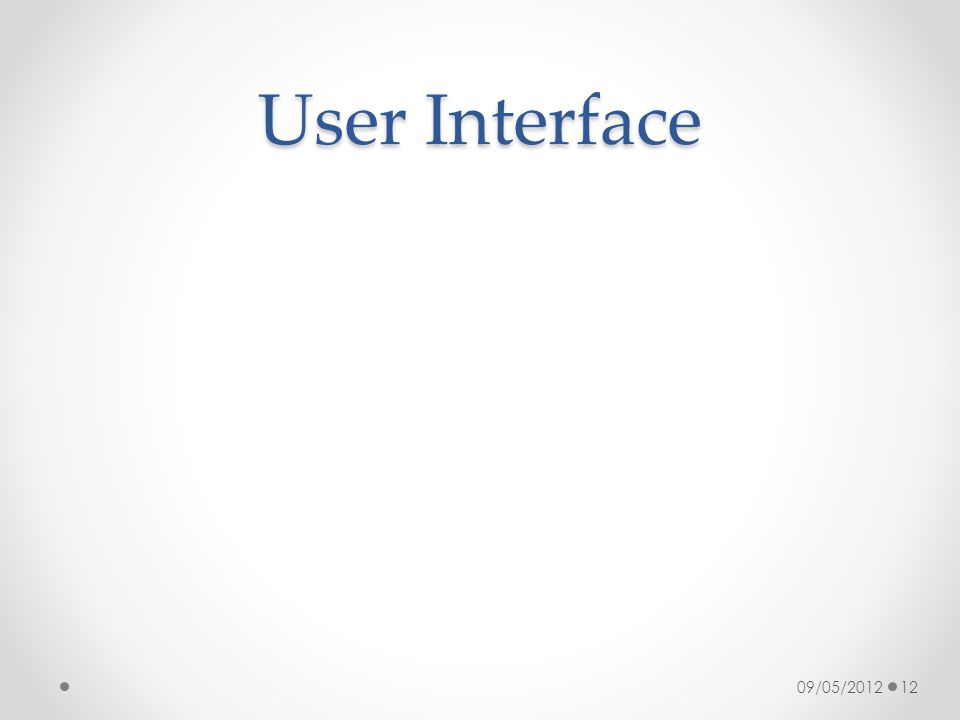 User Interface 09/05/201212