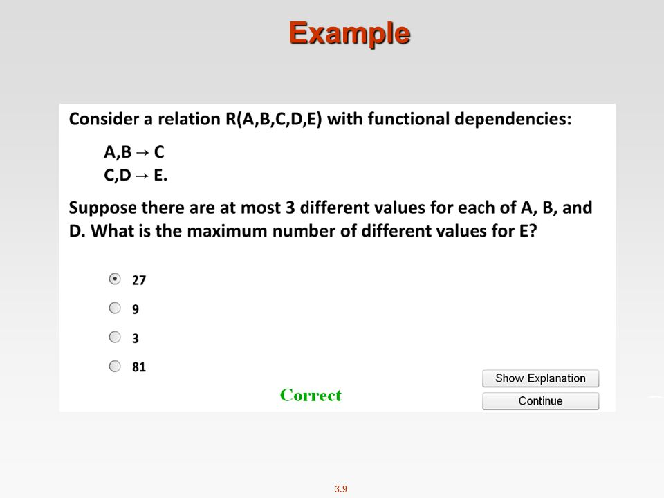 3.30 Computing the Closure of Attributes Suppose R(A,B,C,D,E,F) and the FD s AB  C, BC  AD, D  E, and CF  B satisfy.