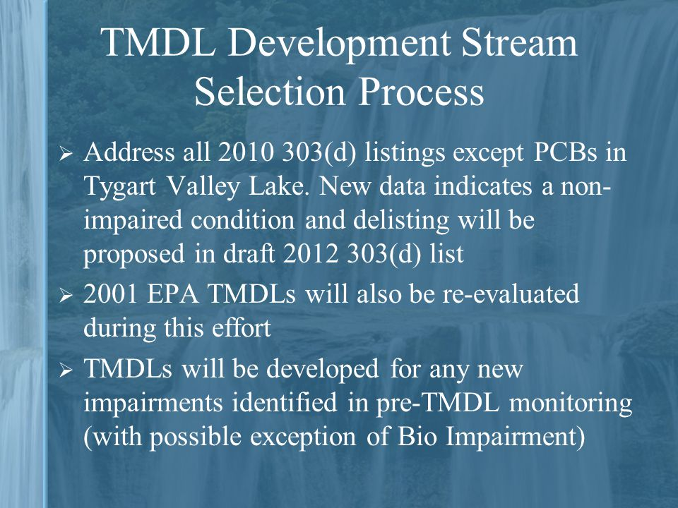 TMDL Development Stream Selection Process  Address all 2010 303(d) listings except PCBs in Tygart Valley Lake.
