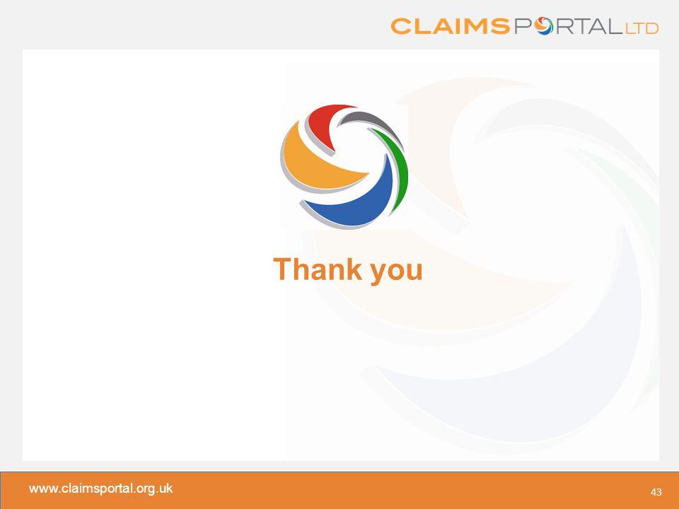 www.claimsportal.org.uk Thank you 43