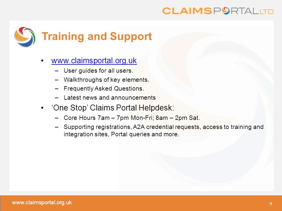 www.claimsportal.org.uk 'Live' and 'Training' The Claims Portal has both a 'Live' and a 'Training' version.
