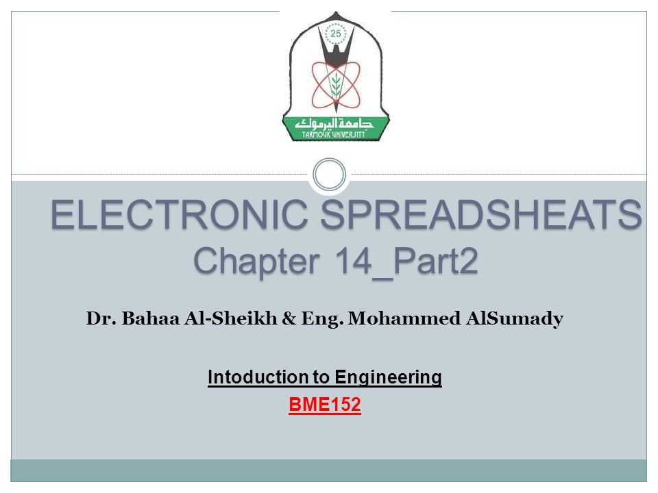 ELECTRONIC SPREADSHEATS ELECTRONIC SPREADSHEATS Chapter 14_Part2 Dr.