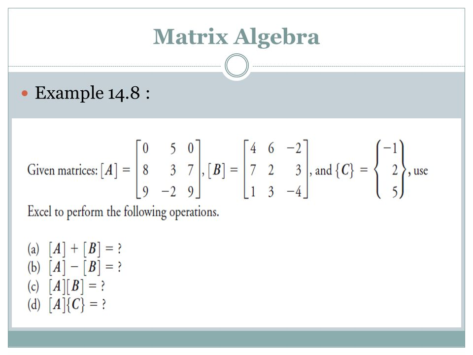 Matrix Algebra Example 14.8 :