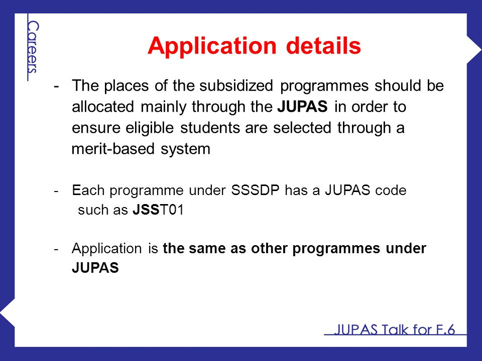Application details -The places of the subsidized programmes should be allocated mainly through the JUPAS in order to ensure eligible students are sel