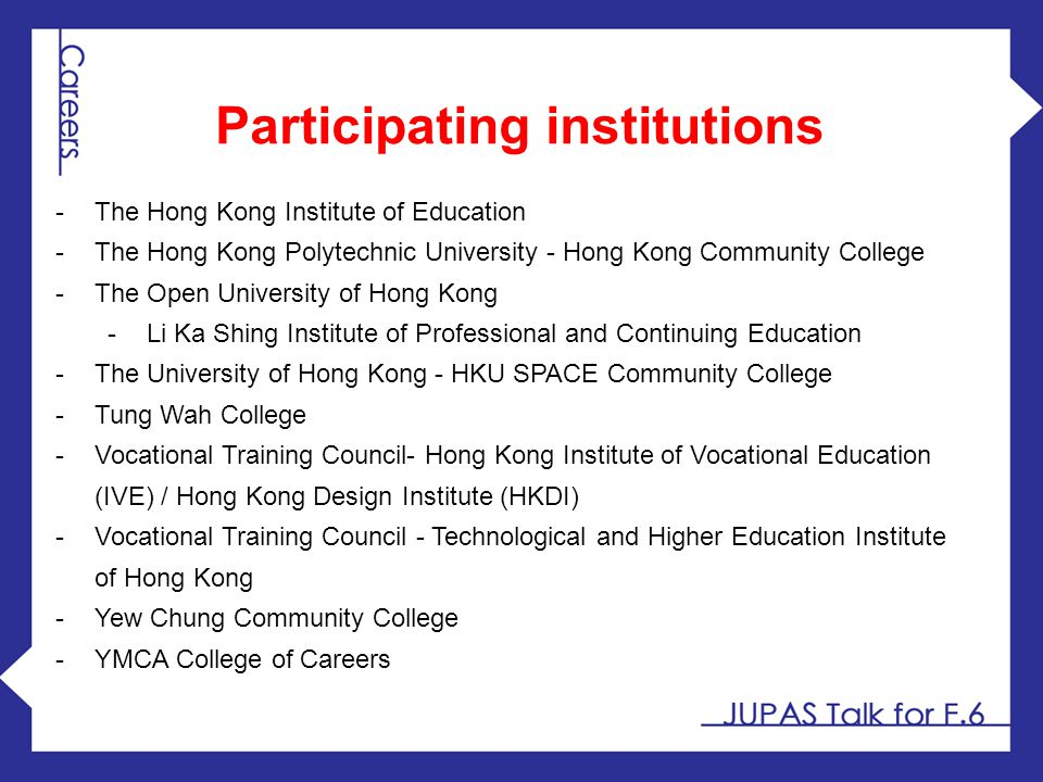 Participating institutions -The Hong Kong Institute of Education -The Hong Kong Polytechnic University - Hong Kong Community College -The Open Univers