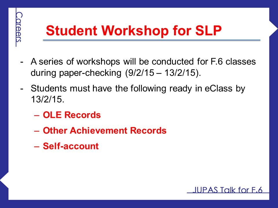 -A series of workshops will be conducted for F.6 classes during paper-checking (9/2/15 – 13/2/15). -Students must have the following ready in eClass b