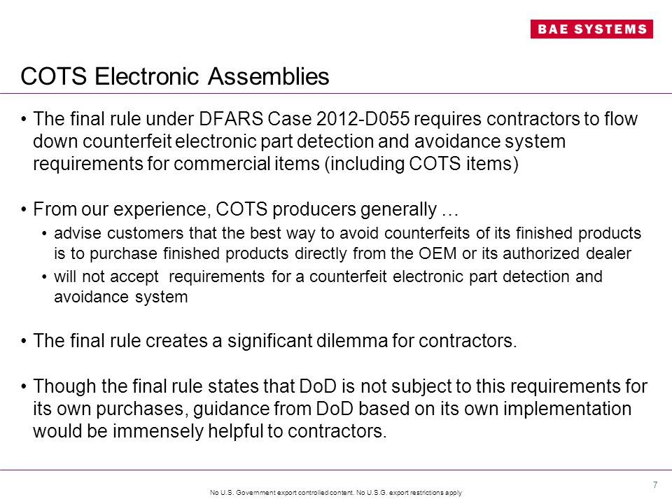 No U.S. Government export controlled content. No U.S.G. export restrictions apply COTS Electronic Assemblies The final rule under DFARS Case 2012-D055