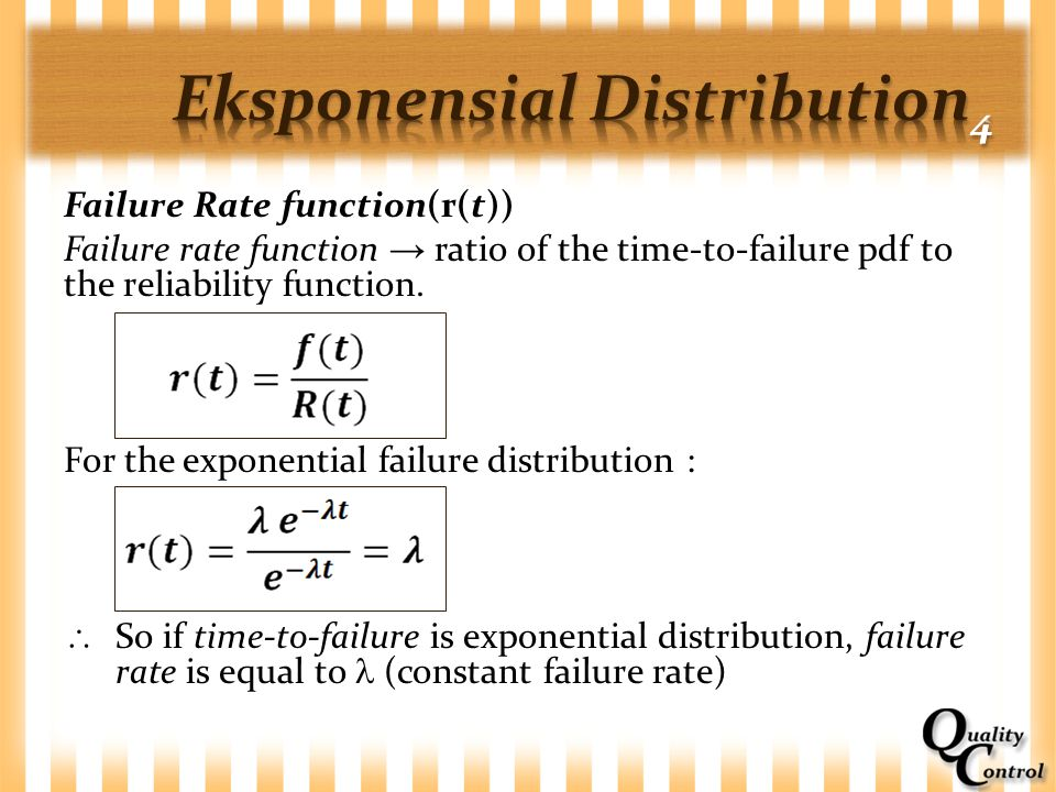 Failure Rate function(r(t)) Failure rate function → ratio of the time-to-failure pdf to the reliability function. For the exponential failure distribu