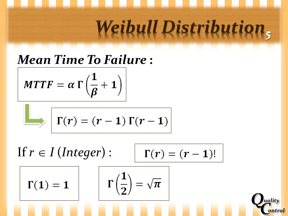 Mean Time To Failure : If r  I (Integer) :