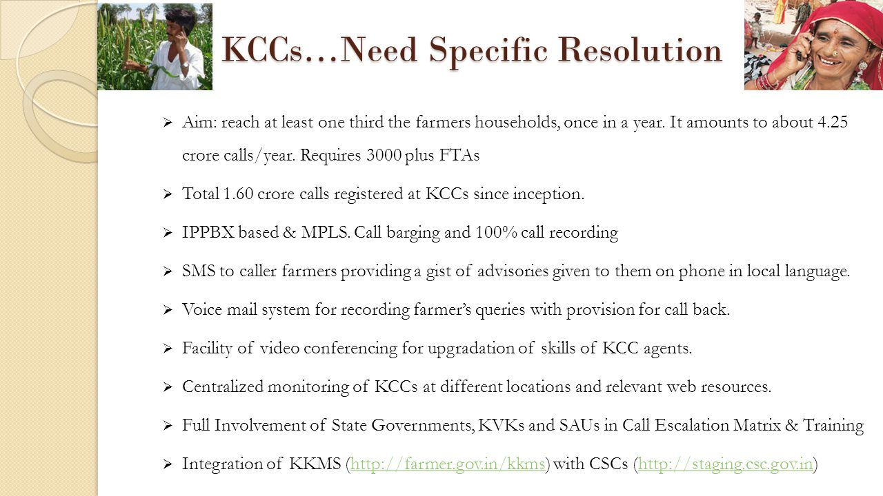 KCCs…Need Specific Resolution  Aim: reach at least one third the farmers households, once in a year.