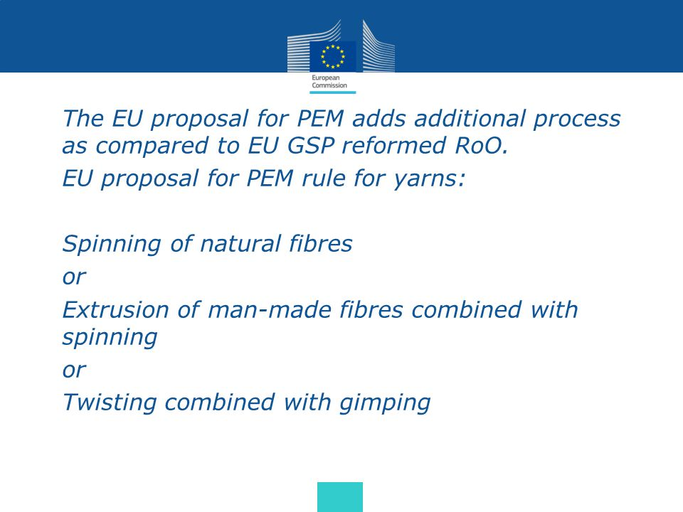 The EU proposal for PEM adds additional process as compared to EU GSP reformed RoO.