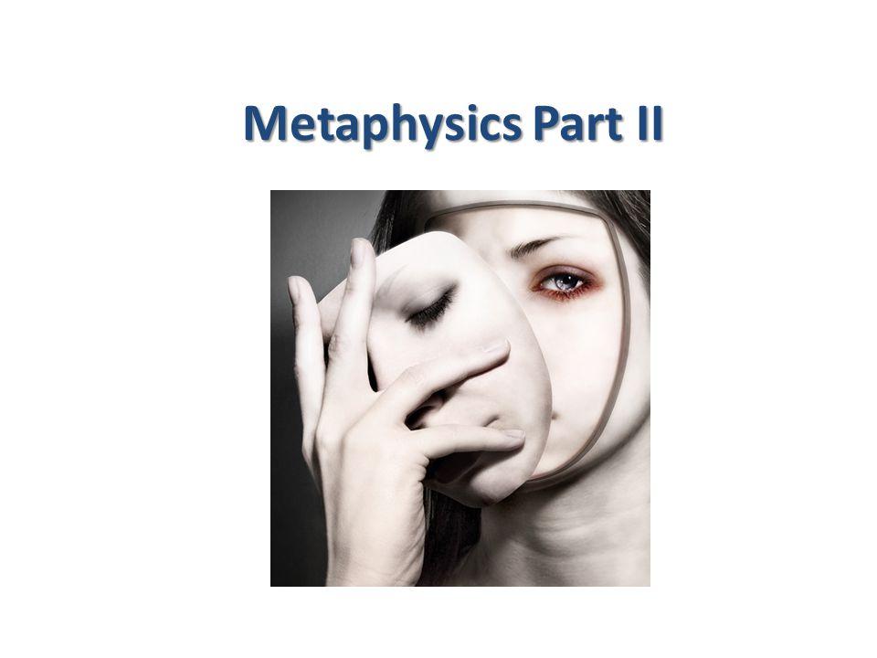 Metaphysics Part II