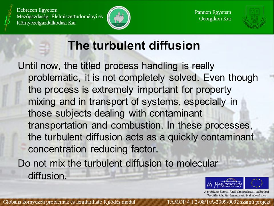 The turbulent diffusion Until now, the titled process handling is really problematic, it is not completely solved. Even though the process is extremel