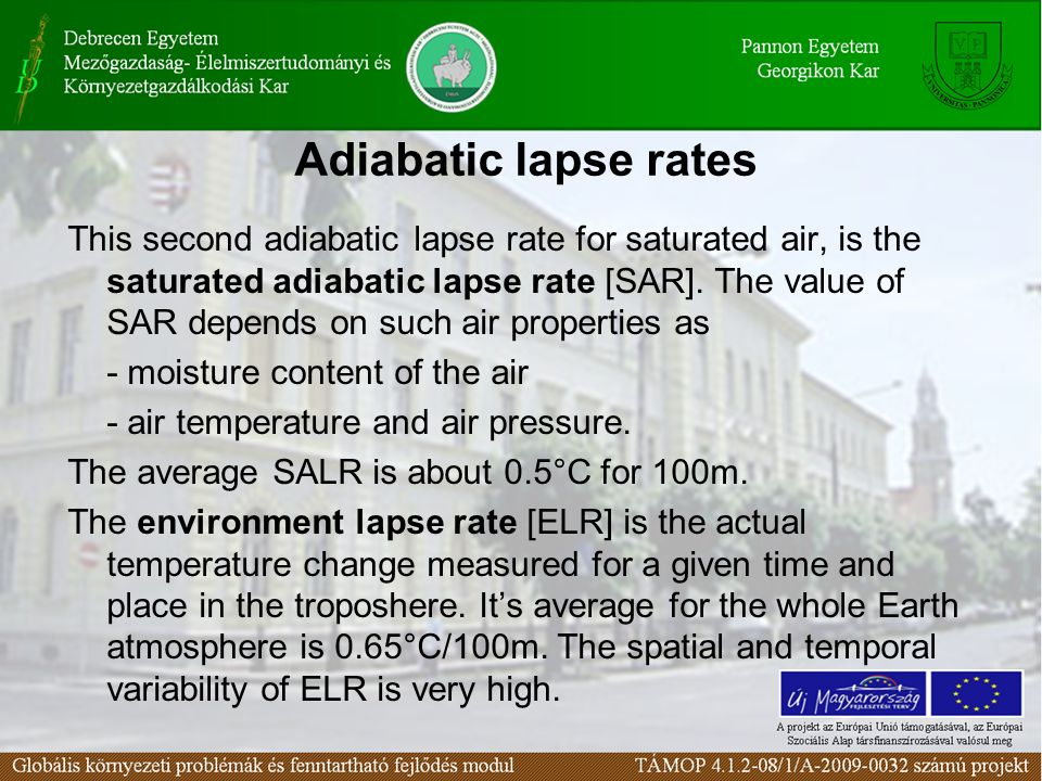 Adiabatic lapse rates This second adiabatic lapse rate for saturated air, is the saturated adiabatic lapse rate [SAR]. The value of SAR depends on suc