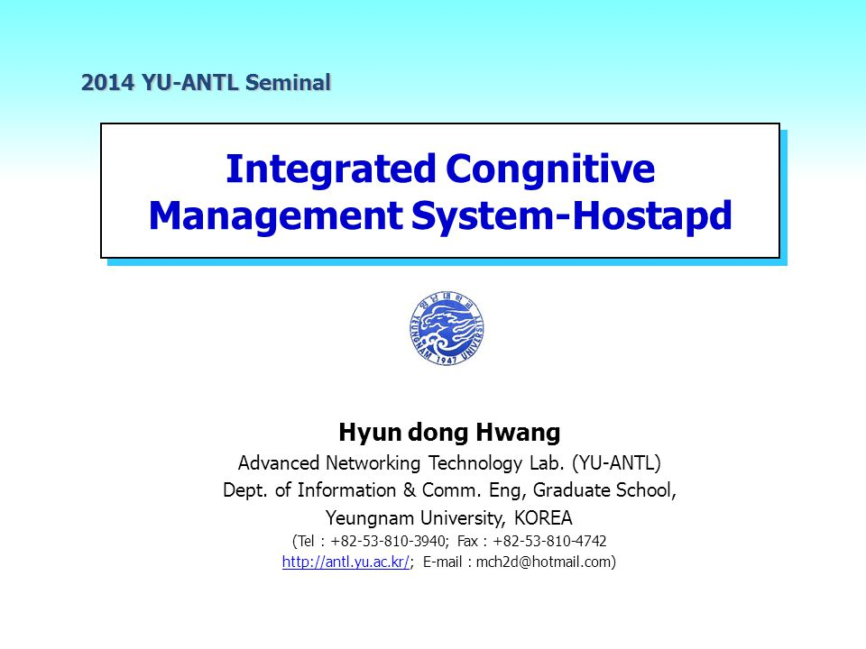 Integrated Congnitive Management System-Hostapd 2014 YU-ANTL Seminal Hyun dong Hwang Advanced Networking Technology Lab.