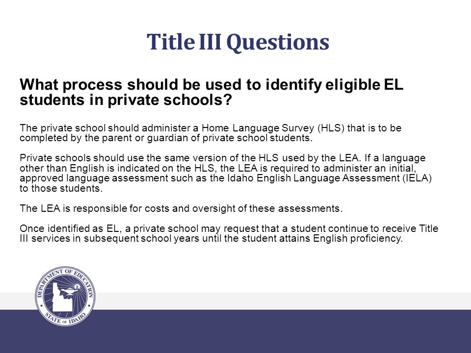 Title III Questions What process should be used to identify eligible EL students in private schools.