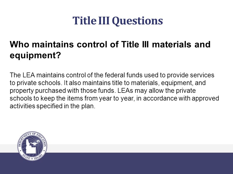 Title III Questions Who maintains control of Title III materials and equipment.