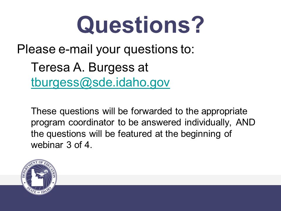 Please e-mail your questions to: Teresa A.