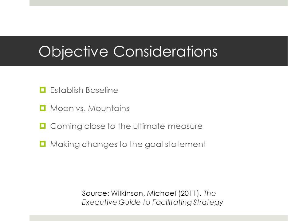 Objective Considerations  Establish Baseline  Moon vs.
